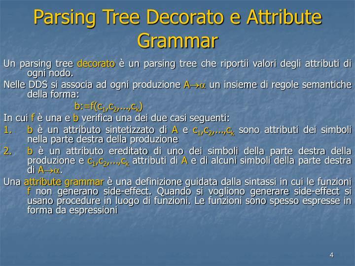 Parsing Tree Decorato e Attribute Grammar