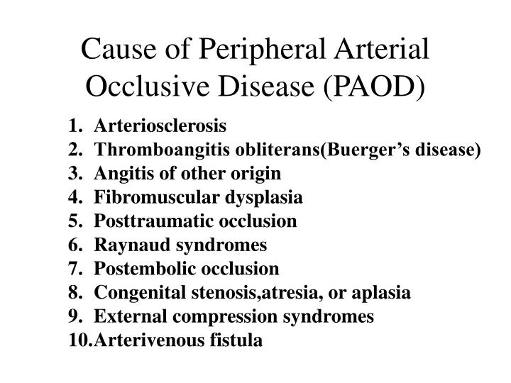 Cause of Peripheral Arterial Occlusive Disease (PAOD)