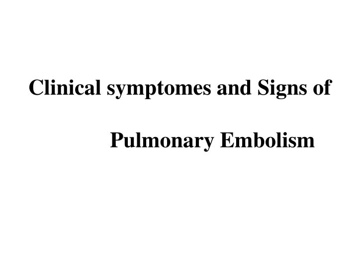 Clinical symptomes and Signs of