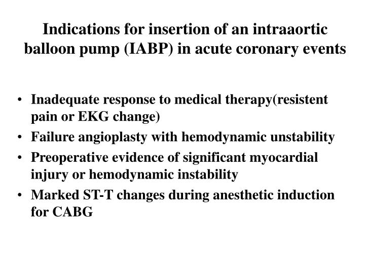 Indications for insertion of an intraaortic balloon pump (IABP) in acute coronary events