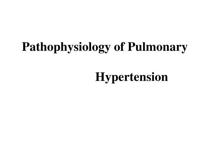 Pathophysiology of Pulmonary