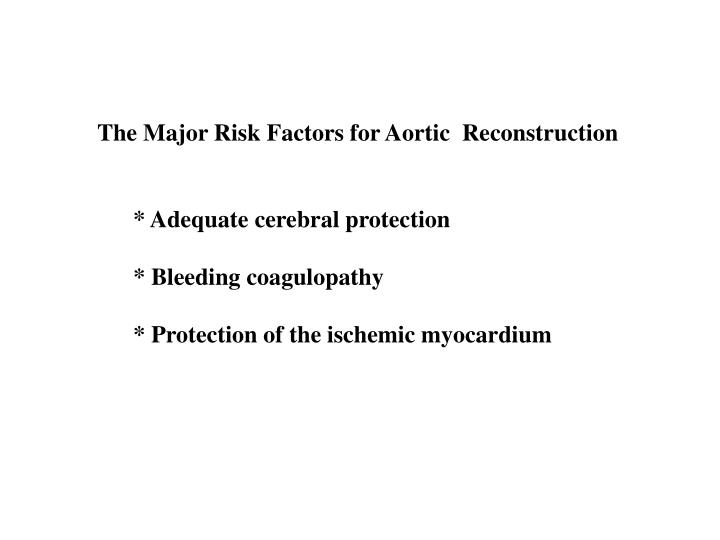 The Major Risk Factors for Aortic  Reconstruction