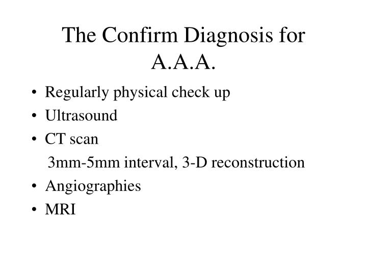 The Confirm Diagnosis for A.A.A.