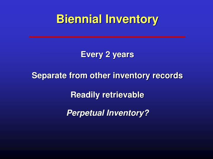 Biennial Inventory