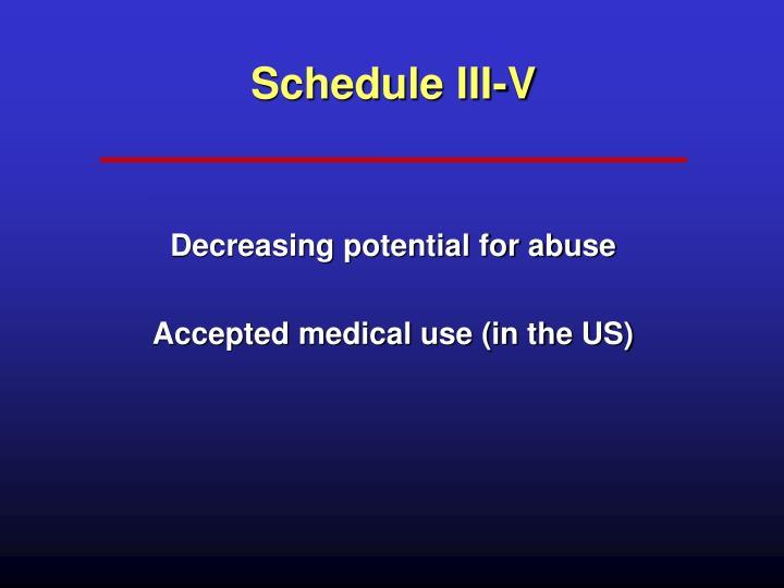 Schedule III-V