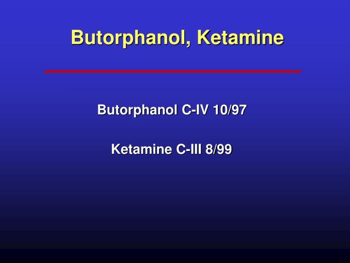 Butorphanol, Ketamine
