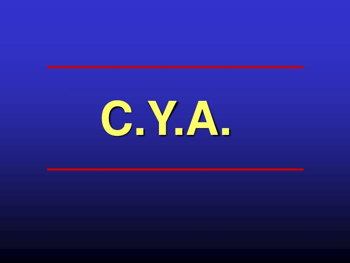 C.Y.A.