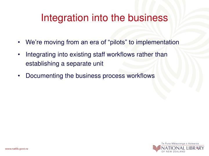 Integration into the business