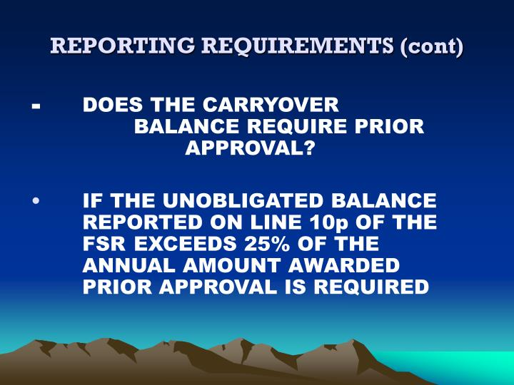 REPORTING REQUIREMENTS (cont)
