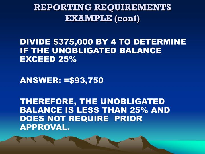 REPORTING REQUIREMENTS EXAMPLE (cont)