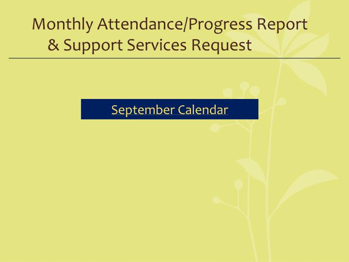 Monthly Attendance/Progress Report & Support Services Request