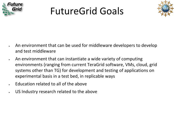 FutureGrid Goals