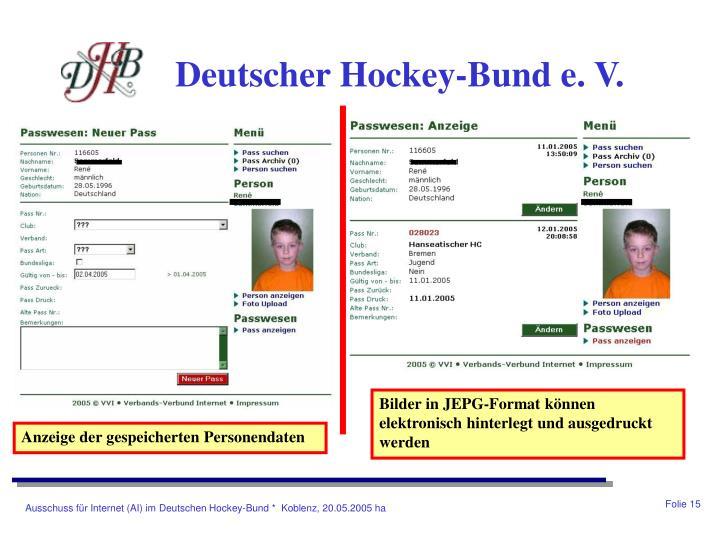 Bilder in JEPG-Format können elektronisch hinterlegt und ausgedruckt werden