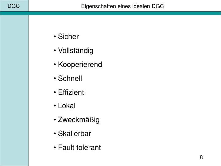 Eigenschaften eines idealen DGC