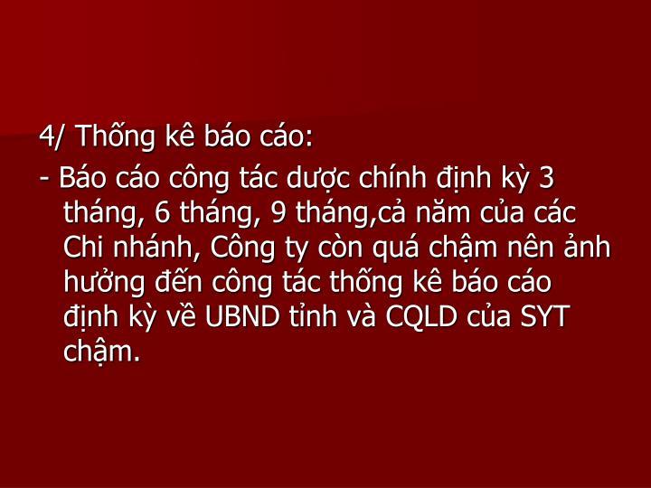 4/ Thng k bo co: