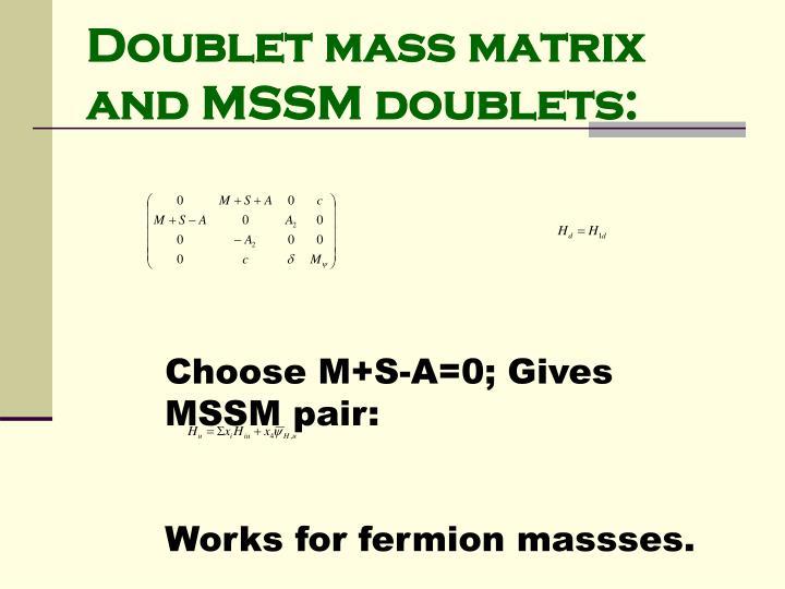 Doublet mass matrix and MSSM doublets: