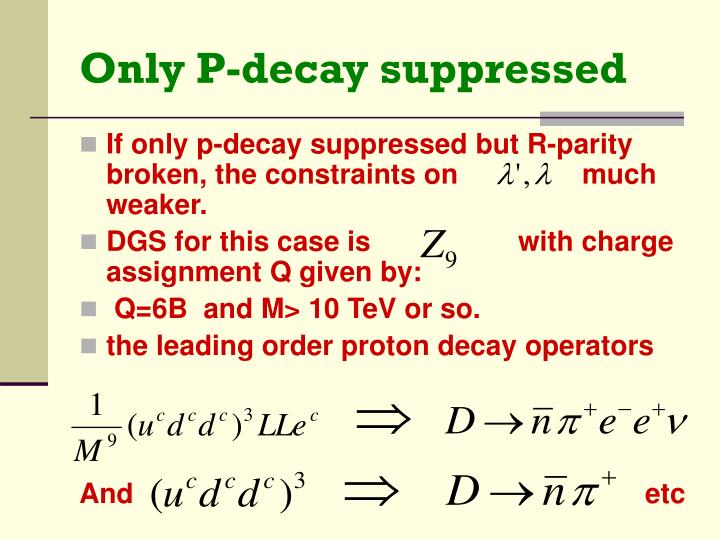 Only P-decay suppressed