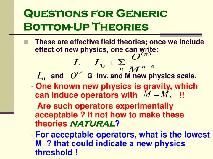 Questions for generic bottom up theories