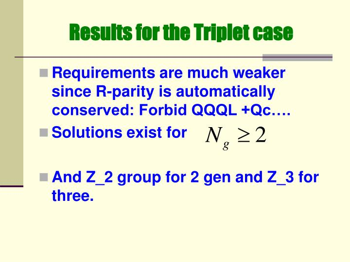 Results for the Triplet case