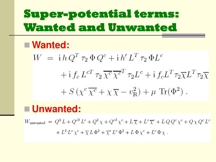 Super-potential terms: Wanted and Unwanted