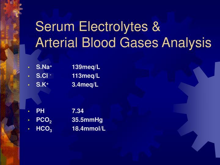 Serum Electrolytes &