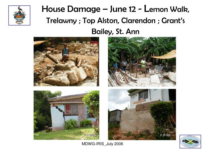 House Damage – June 12 -