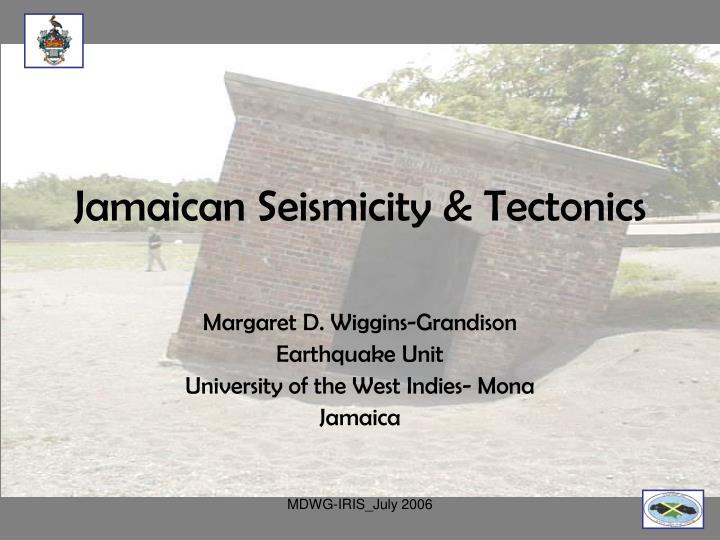 Jamaican Seismicity & Tectonics