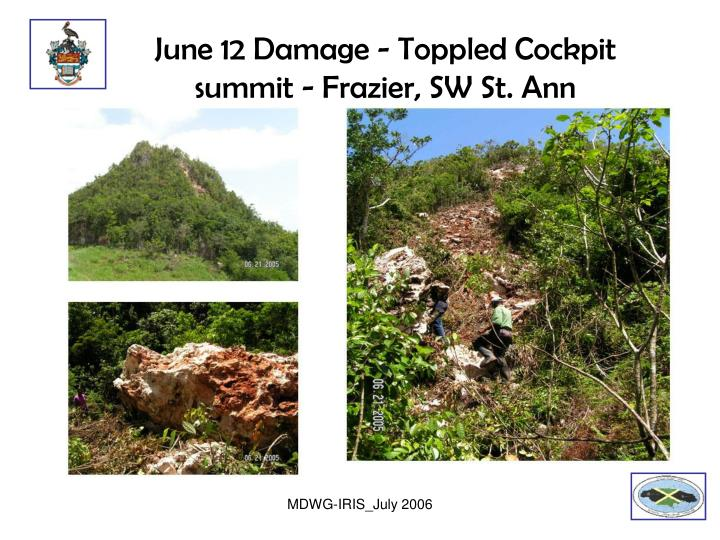 June 12 Damage - Toppled Cockpit summit - Frazier, SW St. Ann