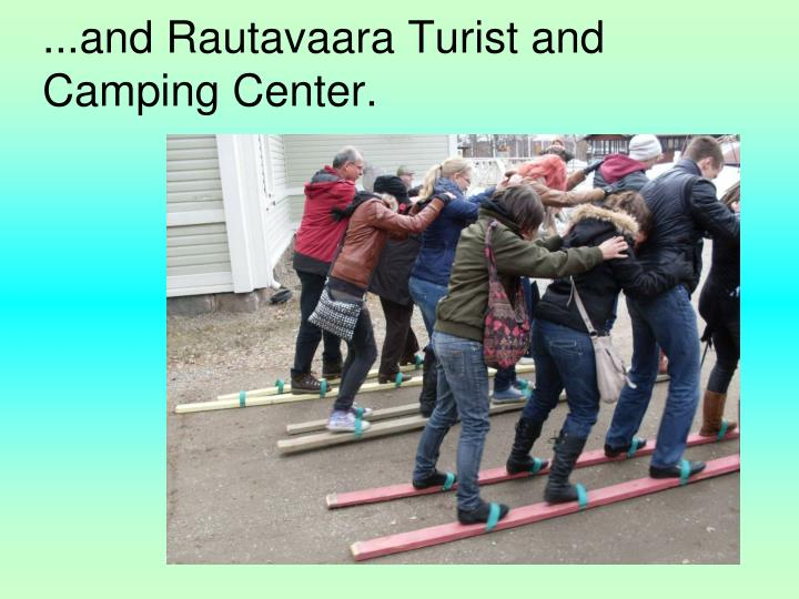 ...and Rautavaara Turist and Camping Center.