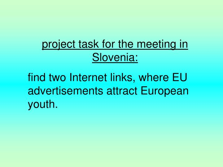 project task for the meeting in Slovenia: