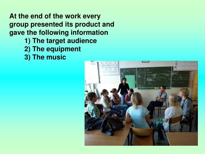 At the end of the work every group presented its product and gave the following information
