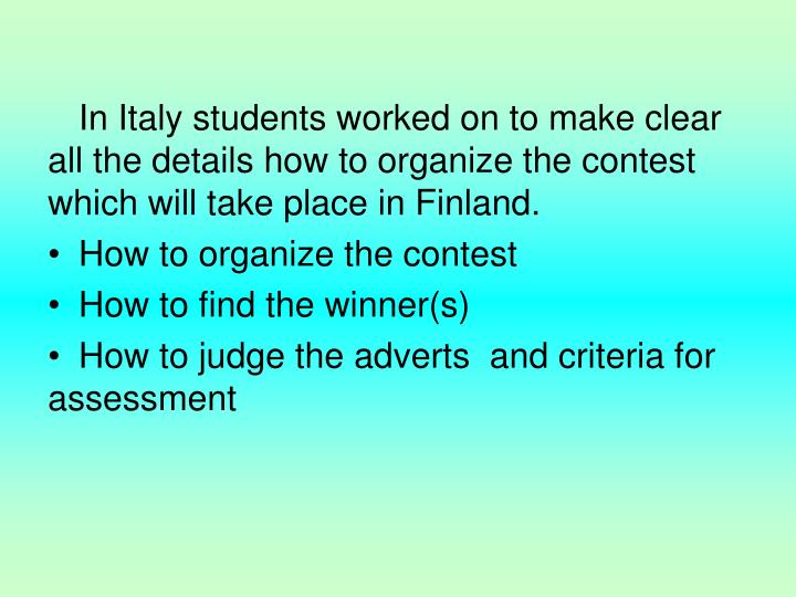 In Italy students worked on to make clear all the details how to organize the contest