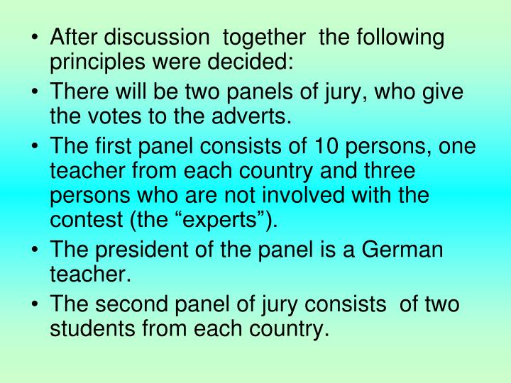 After discussion  together  the following principles were decided: