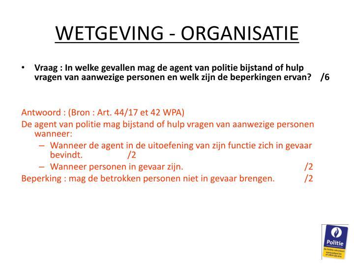 WETGEVING - ORGANISATIE