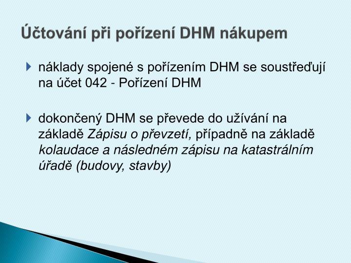 Účtování při pořízení DHM nákupem