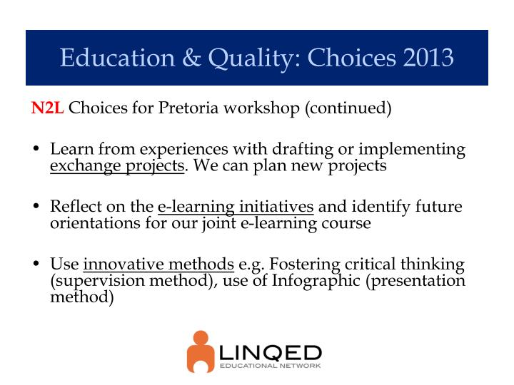 Education & Quality: Choices 2013