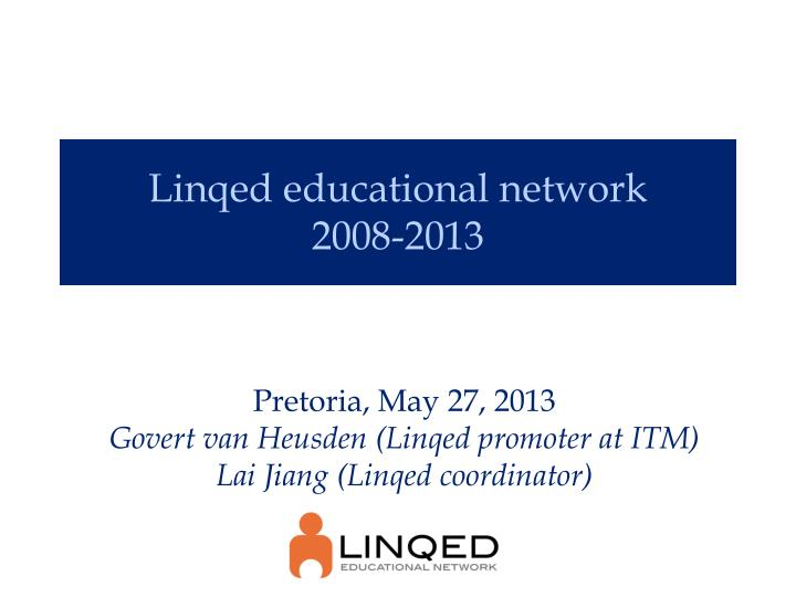 Linqed educational network 2008 2013