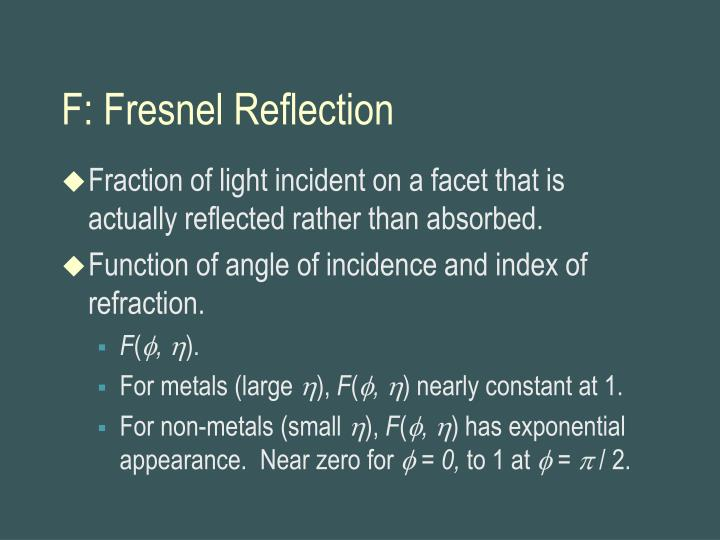 F: Fresnel Reflection