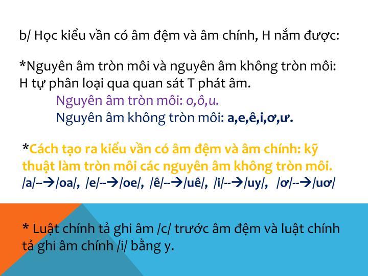 b/ Học kiểu vần có âm đệm và âm chính, H nắm được:
