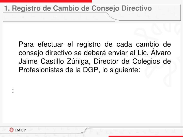 1. Registro de Cambio de Consejo Directivo
