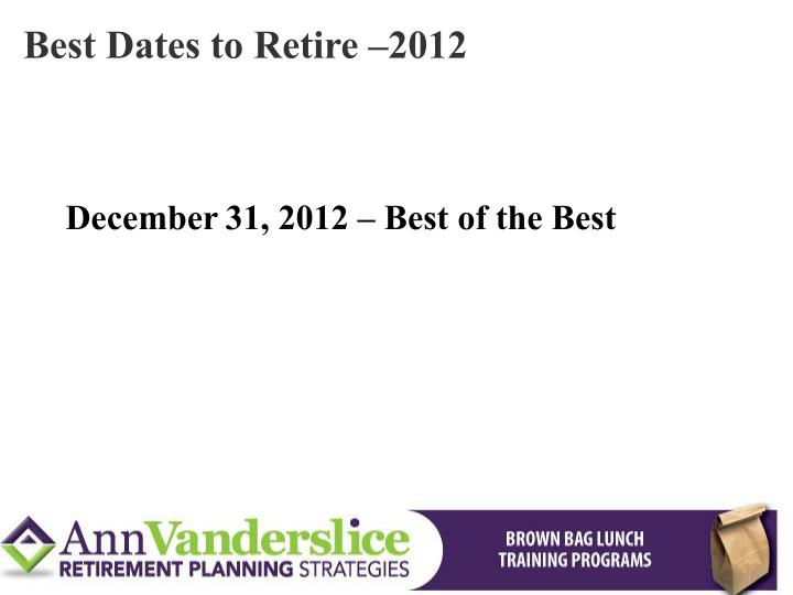 Best Dates to Retire –2012