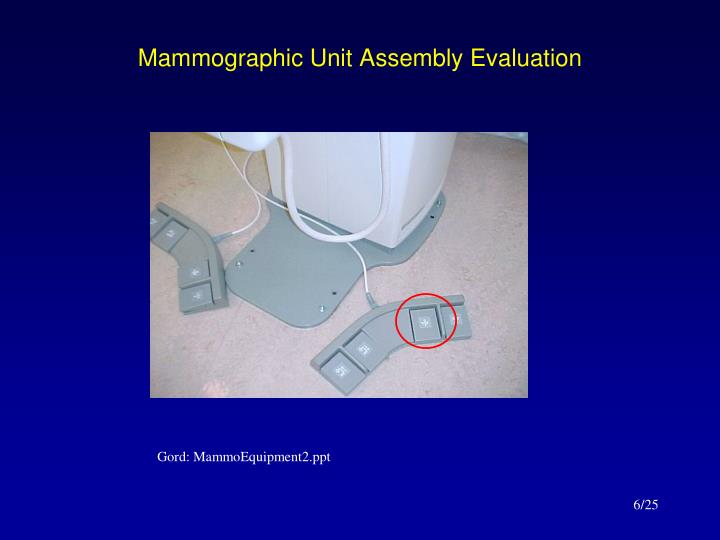 Mammographic Unit Assembly Evaluation