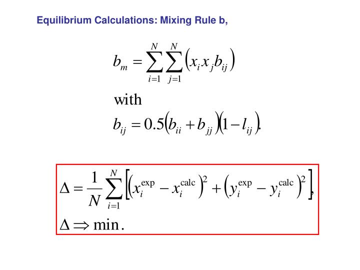 Equilibrium Calculations: Mixing Rule b,