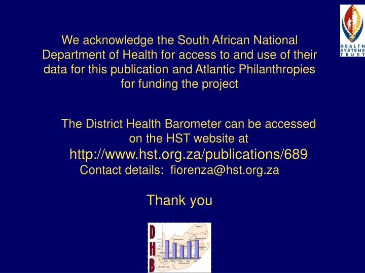 We acknowledge the South African National Department of Health for access to and use of their data for this publication and Atlantic Philanthropies for funding the project