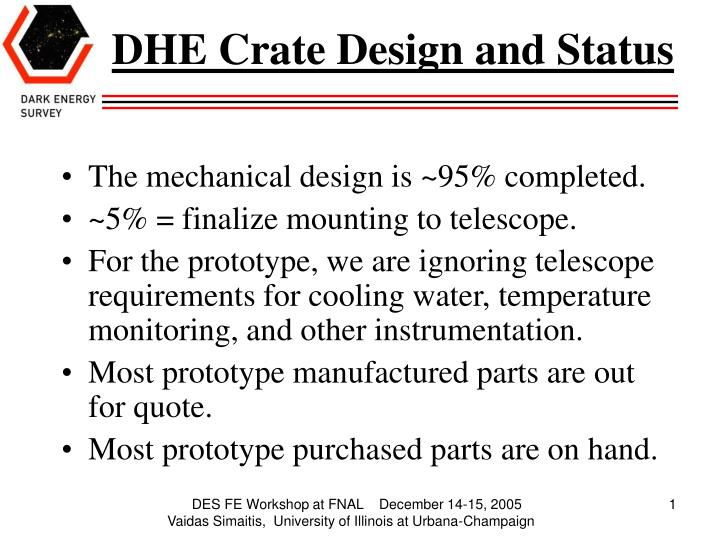 Dhe crate design and status