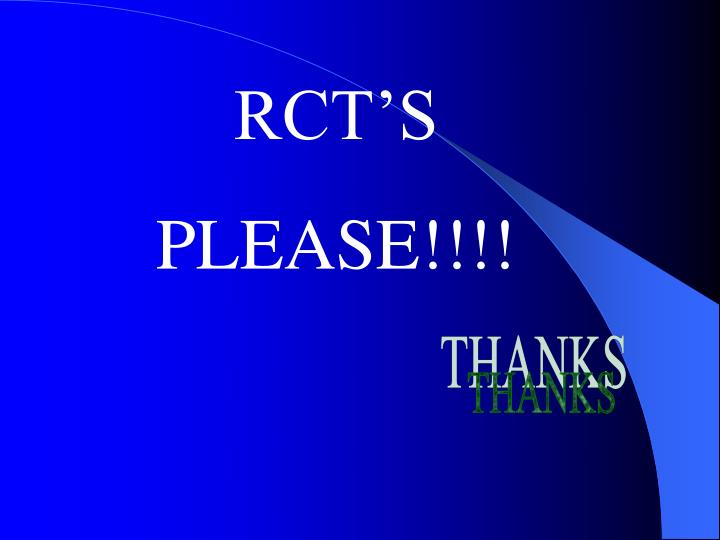 RCT'S