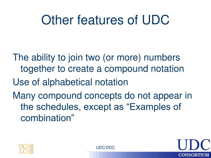 Other features of UDC