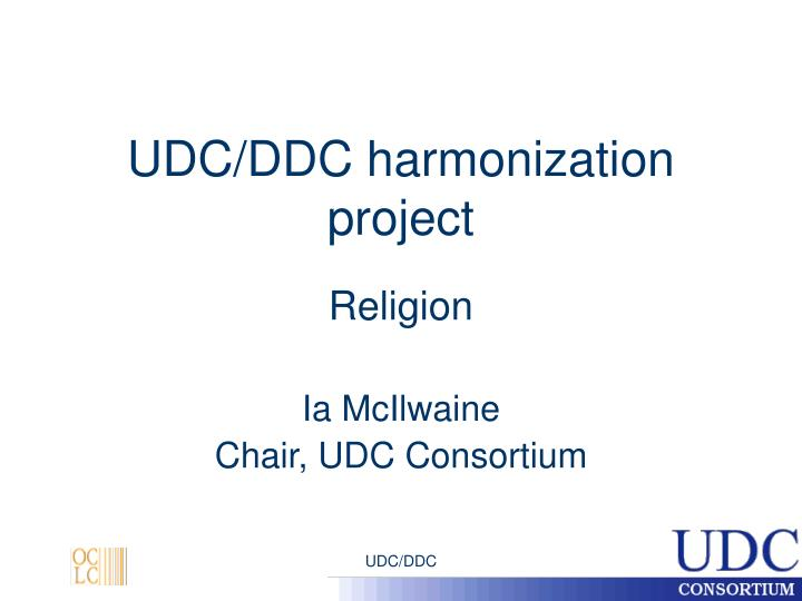 Udc ddc harmonization project