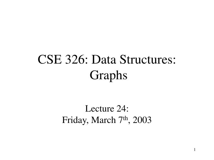 Cse 326 data structures graphs