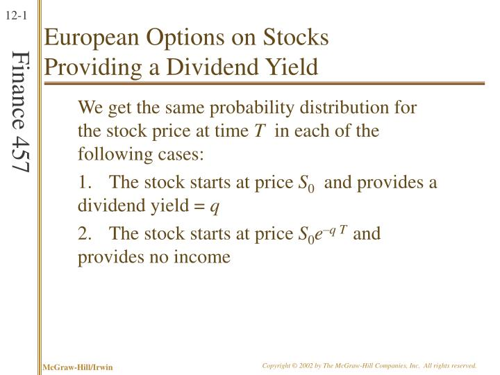 European options on stocks providing a dividend yield